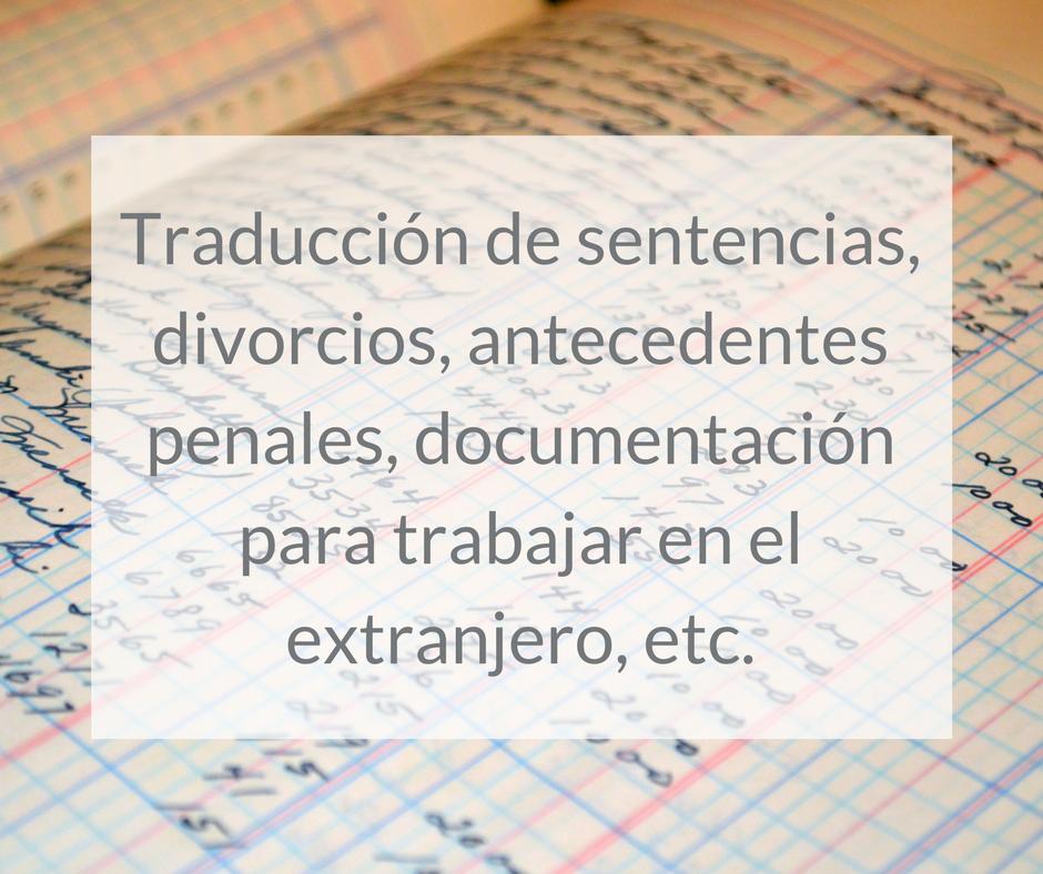 Traducción de sentencias, divorcios, antecedentes penales, documentación para trabajar en el extranjero, etc.