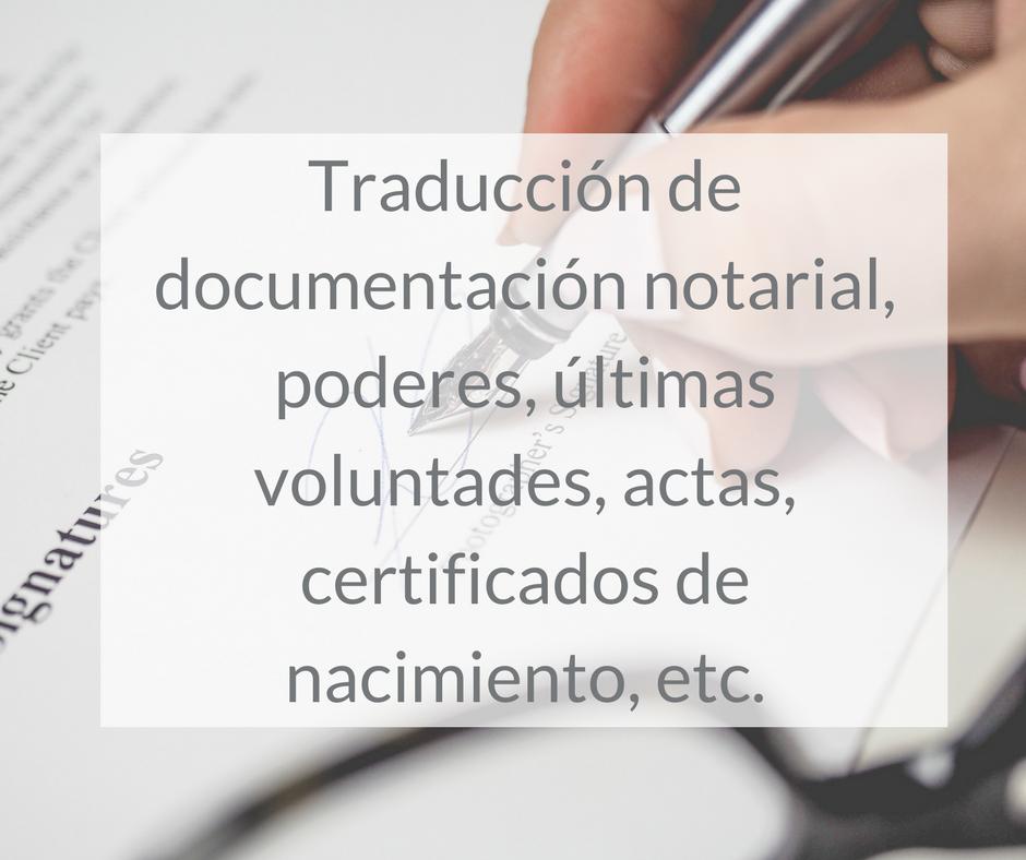 Traducción de documentación notarial, poderes, últimas voluntades, actas, certificados de nacimiento, etc.